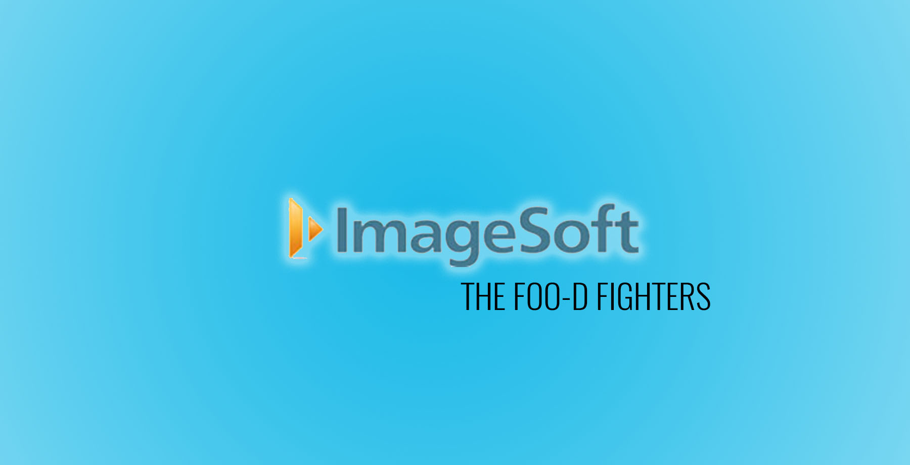 ImageSoft – The Foo-d Fighters